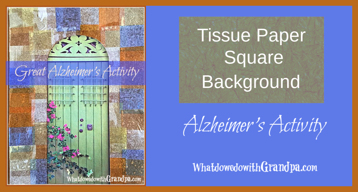 Alzheimer's Activity: Tissue Paper Square Background!